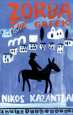Zorba the Greek - one of the most uplifting of novels