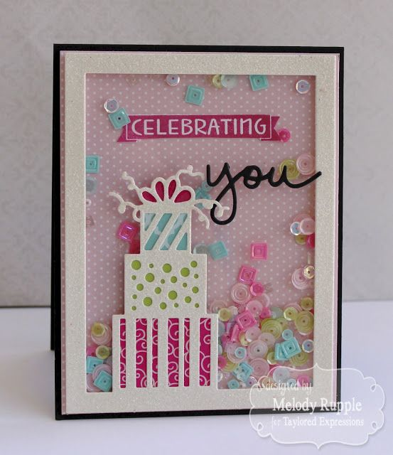 Melody Rupple: A Paper Melody – Celebrating You - 9/11/15.  (Taylored Expressions stamps/dies: One & Only You. TE dies: Presents Cutting Plate).  (Pin#1: Dies/Stamps: Taylored Expressions.  Pin+: Birthday...; Shakers).