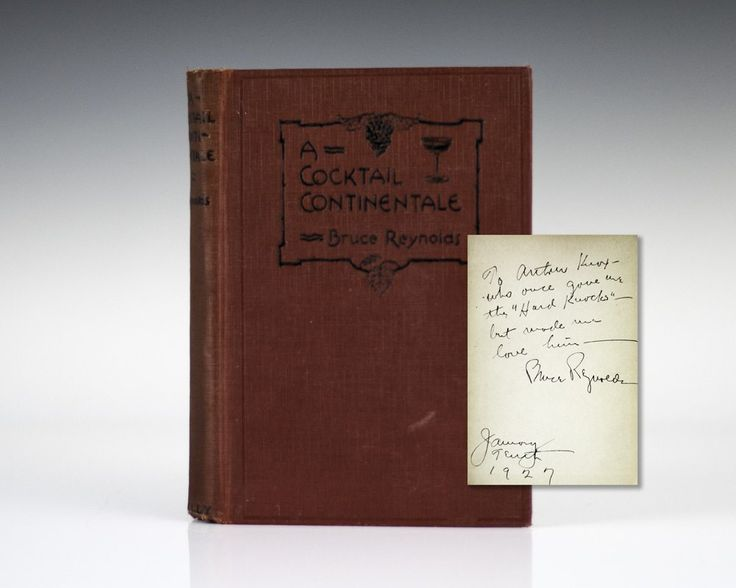 "A Cocktail Continentale: Concocted in 24 Countries Served in 38 Sips and a Kick Guaranteed. A Travel Tale That Reads Like Lightning.    First edition. Octavo, original red cloth. Inscribed by the author on the front free endpaper, ""To Arthur Knox-  who once gave me ""Hard Knocks""- but me me love him Bruce Reynolds January Tenth 1927."" A travel tail that reads like lightning. Frontispiece and 11 full page illustrations by Russell Patterson. In near fine condition."