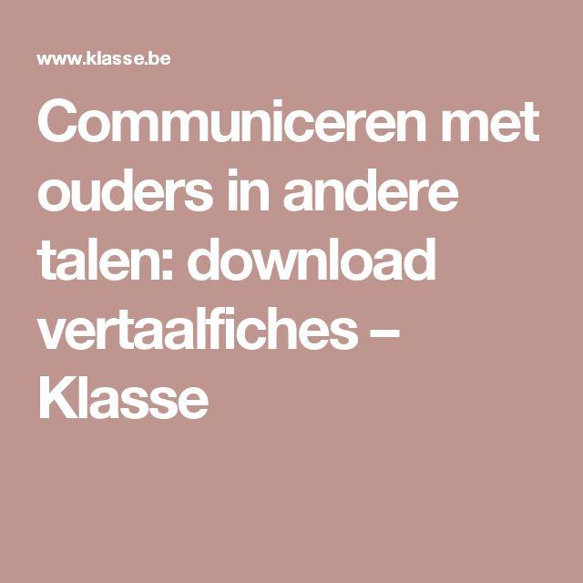Communiceren met ouders in andere talen: download vertaalfiches – Klasse