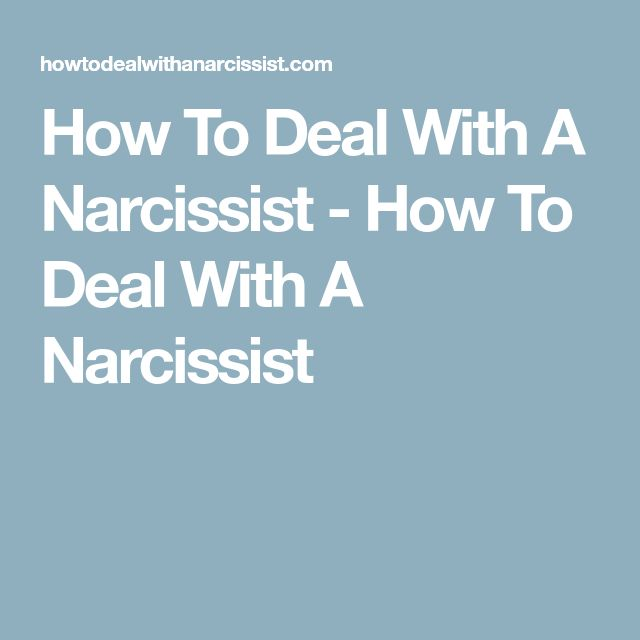 How To Deal With A Narcissist - How To Deal With A Narcissist