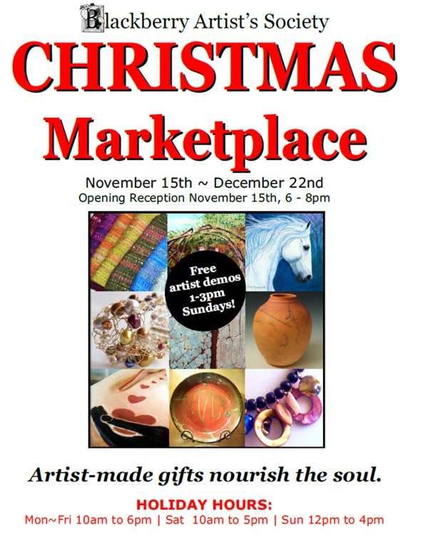 Christmas Marketplace (November 15 to December 22 2012) is a sale of beautiful Artist-made gifts held at the Blackberry Gift Shop in Port Moody