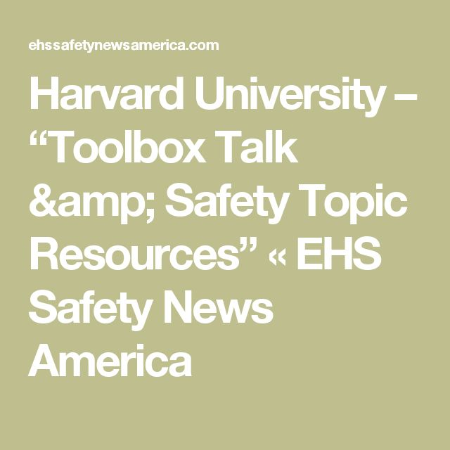 "Harvard University – ""Toolbox Talk & Safety Topic Resources"" « EHS Safety News America"