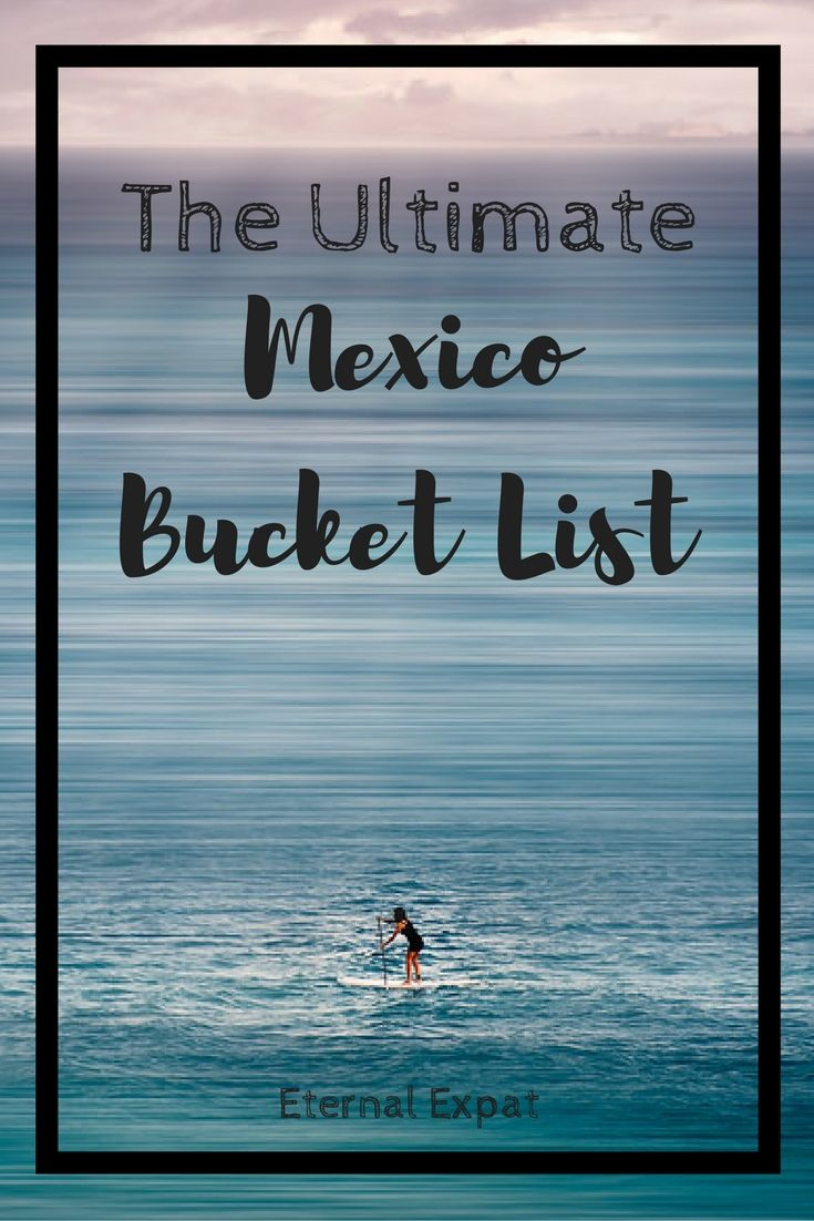 The Ultimate Mexico Bucket List | Where to snorkel, swim and stuff your face in Mexico | What to do in Mexico | Where to go in Mexico | Eternal Expat