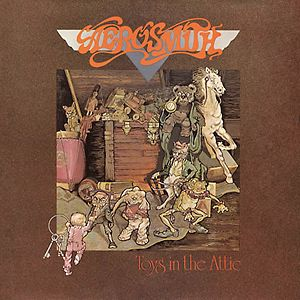 Toys in the Attic - by Aerosmith I wore this album out in the 70's & everyone who was around me with it!