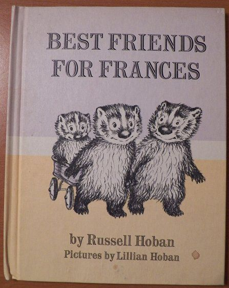1969 Best Friends For Frances...by Russell Hoban...Weekly Reader Hardback. $4.95, via Etsy.