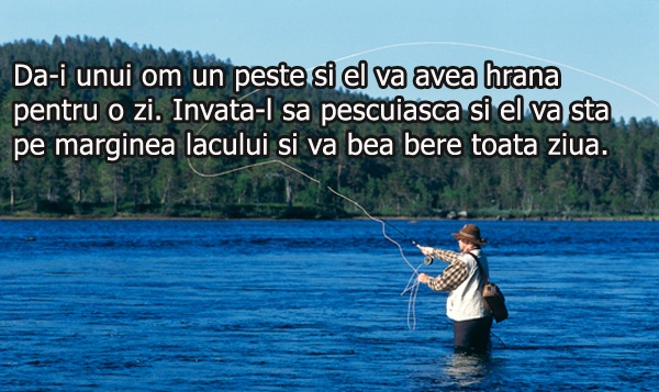 Da-i unui om un peste si el va avea hrana pentru o zi. Invata-l sa pescuiasca si el va sta… (citeste mai mult)  Iti place acest #citat? ♥Like♥ si ♥Share♥ cu prietenii tai.  #CitateImagini: #Amuzante, #Celebre, #Lene, #Munca, #Pescuit, #TimpLiber   Vezi mai multe #citate pe http://citatemaxime.ro/