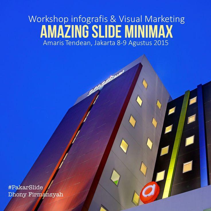 Workshop publik Amazing Slide MiniMAX (Infografis & Visual Marketing), Jakarta 8-9 Agustus 2015