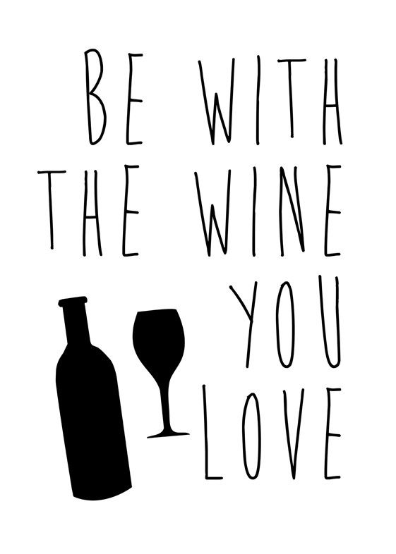 Wine Series: Be With The Wine You Love Wall Art from Artifax