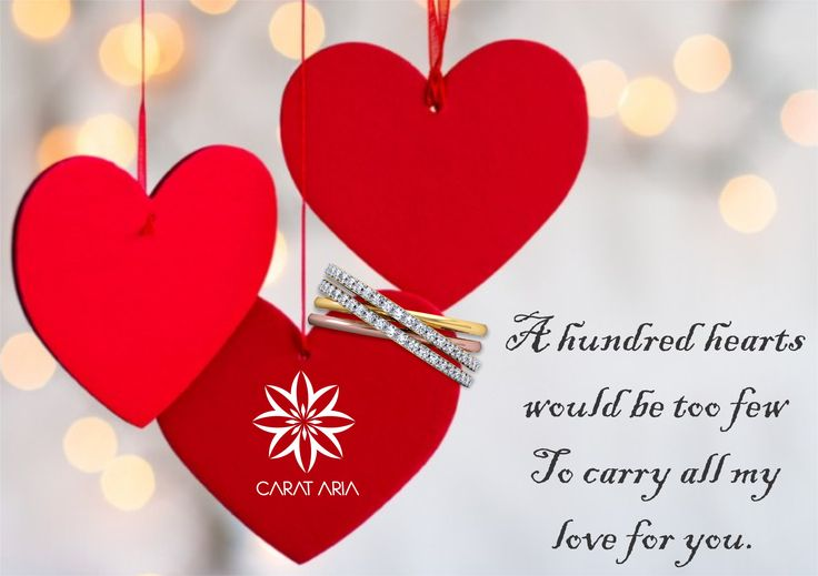 A hundred hearts would be too few To carry all my love for you.
