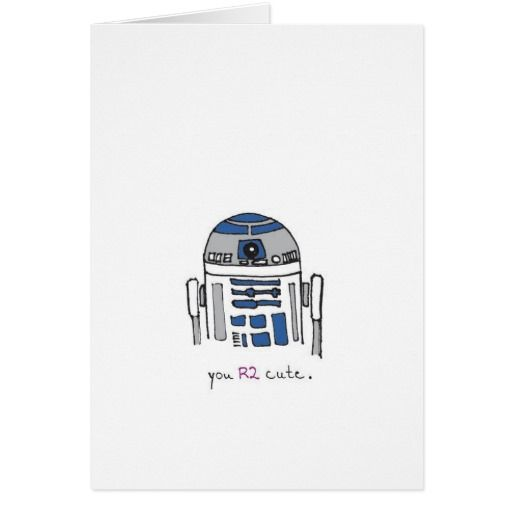 You r2 cute R2D2 illustrated card