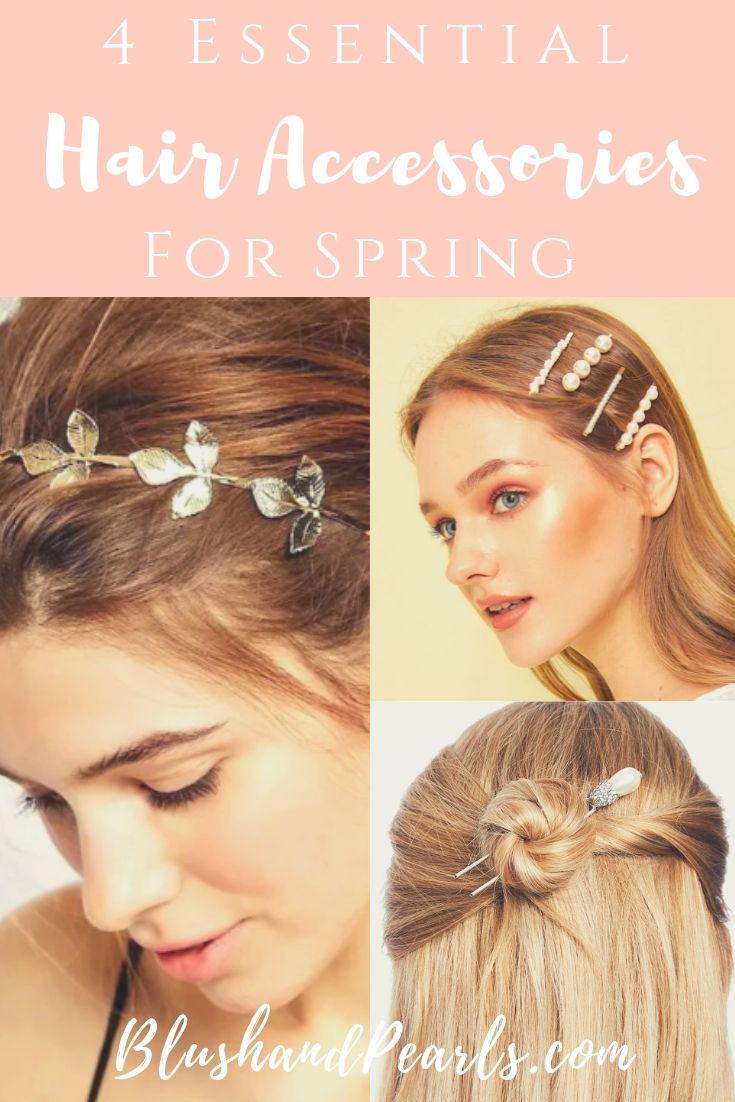 4 essential hair accessories for spring | blush & pearls