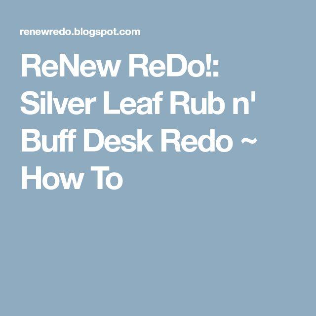 ReNew ReDo!: Silver Leaf Rub n' Buff Desk Redo ~ How To