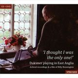 I Thought I Was the Only One! Dulcimer Playing in East Anglia [CD & DVD]