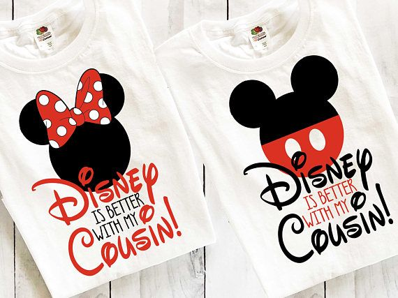 9a1ac453 Custom Disney is better with my Cousin Family vacation t tee ...