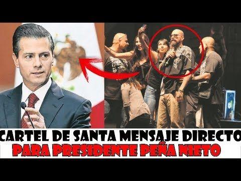 mensaje directo de Cartel de Santa para el Presidente Enrique Peña Nieto