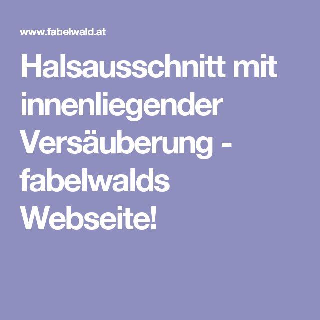 Halsausschnitt mit innenliegender Versäuberung - fabelwalds Webseite!