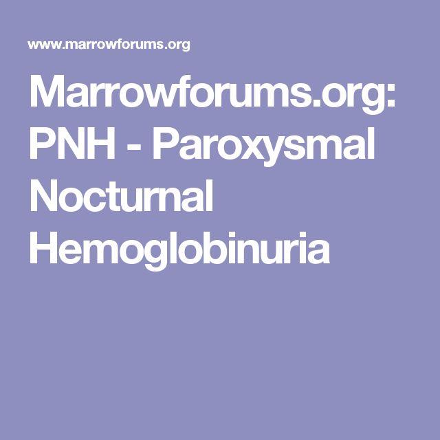 Marrowforums.org: PNH - Paroxysmal Nocturnal Hemoglobinuria