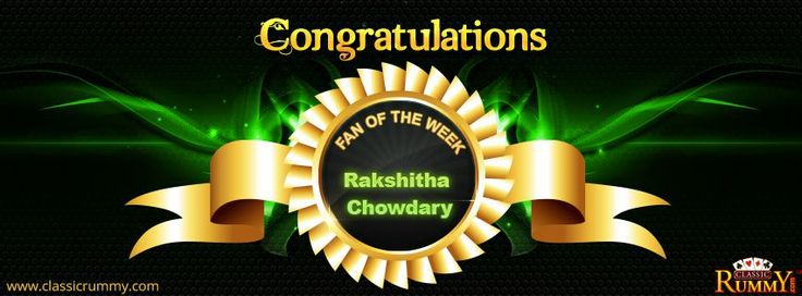 """Congratulations """"Rakshitha Chowdary"""" - You are our FAN OF THE WEEK!  You have won Rs. 500/- #cash #free...  Please drop us your alias & email id so that we could update your account ASAP.  Thanks for participating and keep checking for more contests and promos.  To enjoy #playing #Rummyonline click on the link below: https://www.classicrummy.com/play-rummy?link_name=CR-12"""