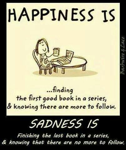 Happiness Is Finding The First Good Book In A Series And Knowing There Are  More To