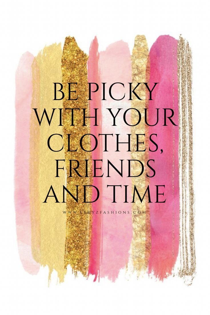 Be picky with your clothes, friends and time... Some of the most beautiful words that are inspiring and motivational. Style Quotes. Style Icons. Fashion Quotes. Fashion Icons. Shopping Quotes. Funny Shopping Quotes. Style Sayings. Fashion Sayings. Some of the most inspiring, motivational and meaningful quotes we love! | Ledyz Fashions || www.ledyzfashions.com