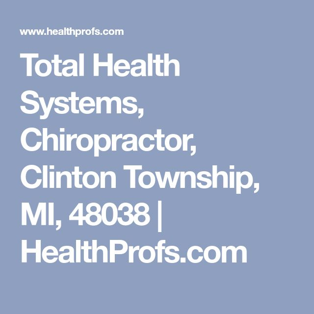 Total Health Systems, Chiropractor, Clinton Township, MI, 48038 | HealthProfs.com