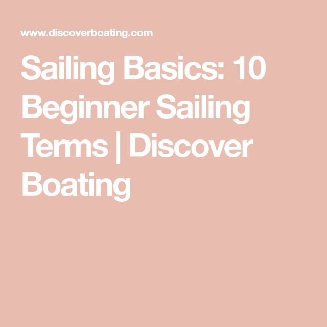Sailing Basics: 10 Beginner Sailing Terms | Discover Boating