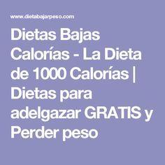 Dietas Bajas Calorías - La Dieta de 1000 Calorías | Dietas para adelgazar GRATIS y Perder peso