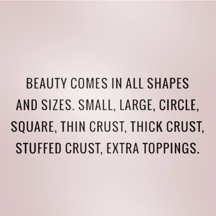 Beauty comes in all shapes and sizes...
