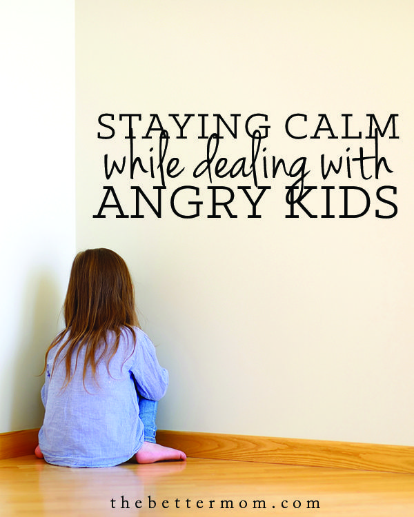 How do you keep calm when your children explode? Dealing with a child's anger can be frustrating and confusing!