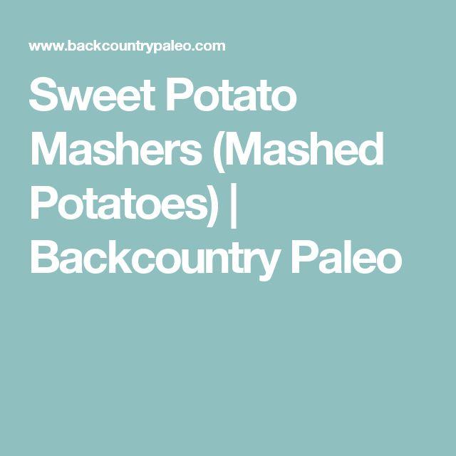 Sweet Potato Mashers (Mashed Potatoes) | Backcountry Paleo