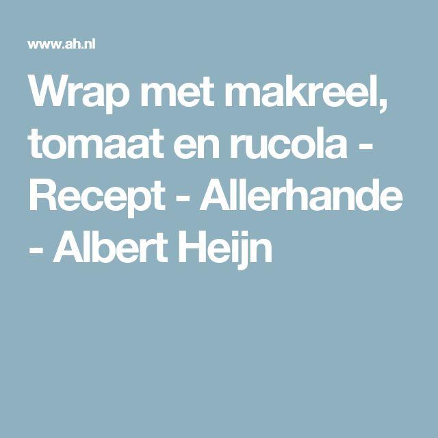 Wrap met makreel, tomaat en rucola - Recept - Allerhande - Albert Heijn
