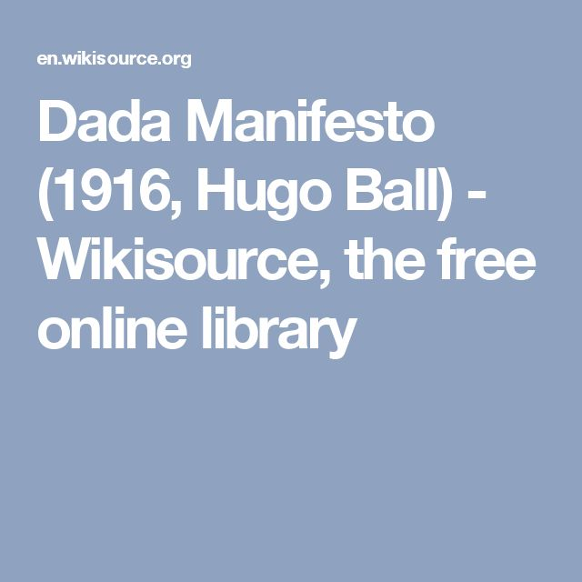 Dada Manifesto (1916, Hugo Ball) - Wikisource, the free online library