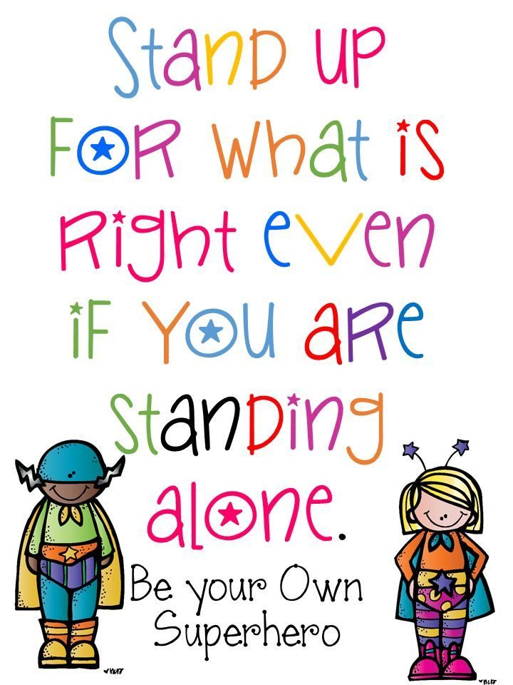 """""""Stand up for what is right even if you are standing alone. Be your own Superhero!"""" #antibullying poster to print. #parenting"""