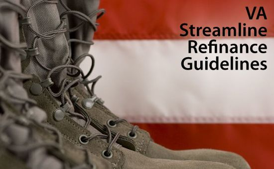 VA Streamline Refinance Guidelines And Mortgage Rates