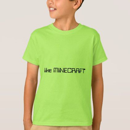 #like Minecraft T-Shirt - #cool #kids #shirts #child #children #toddler #toddlers #kidsfashion
