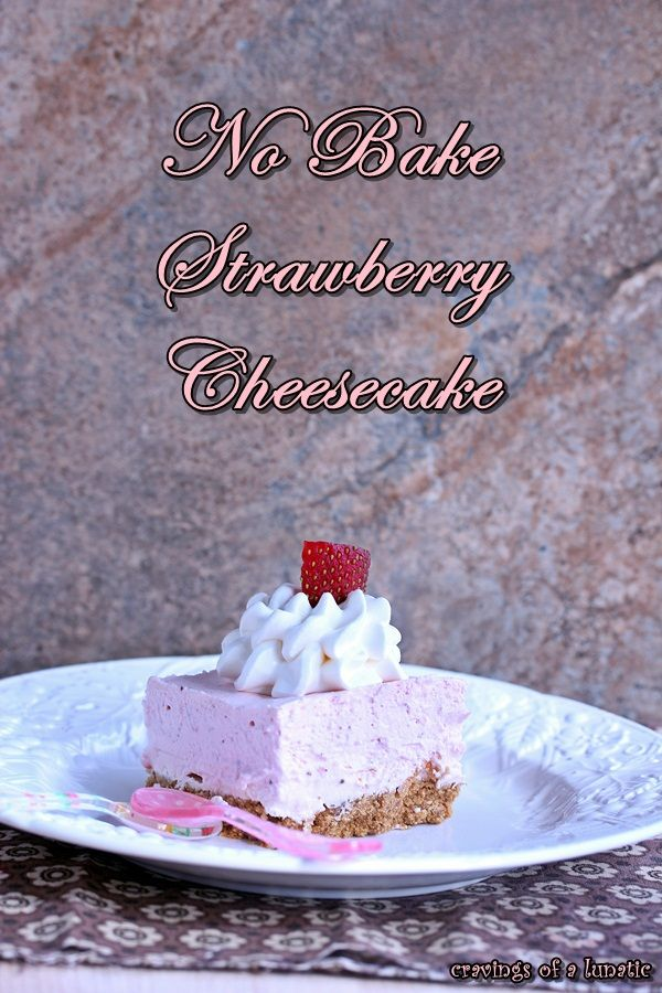 No Bake Strawberry Cheesecake | Easy to make, quick to disappear. Perfect for those days when you're too busy to do something time consuming. You'll never taste the difference.
