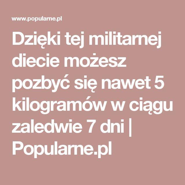 Dzięki tej militarnej diecie możesz pozbyć się nawet 5 kilogramów w ciągu zaledwie 7 dni | Popularne.pl
