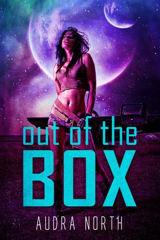 Out of the Box by Audra North | Release Date: March 31, 2014 | Science Fiction #Romance