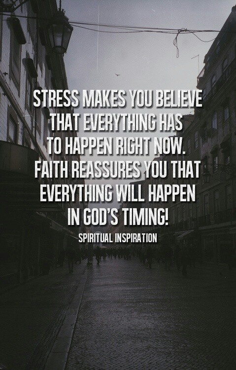 Calm my mind and give me patience so I can know when the timing is right. 1 Corinthians: 13