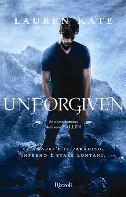Leggere Romanticamente e Fantasy: Anteprima: UNFORGIVEN di Lauren Kate + Il film FAL...