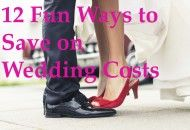 12 Fun Ways to Save on Wedding Costs