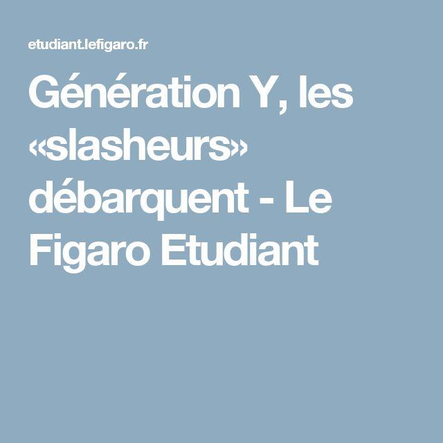 Génération Y, les «slasheurs» débarquent - Le Figaro Etudiant