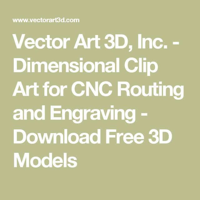 Vector Art 3D, Inc. - Dimensional Clip Art for CNC Routing and Engraving - Download Free 3D Models