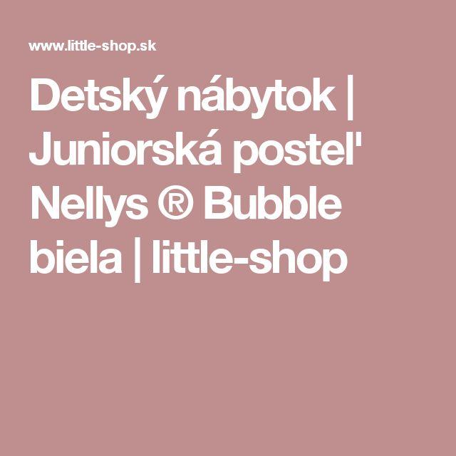 Detský nábytok | Juniorská posteľ Nellys ® Bubble biela | little-shop
