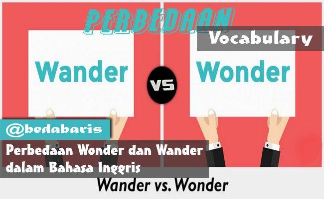Perbedaan Wonder dan Wander dalam Bahasa Inggris   http://www.belajardasarbahasainggris.com/2017/12/05/perbedaan-wonder-dan-wander-dalam-bahasa-inggris/