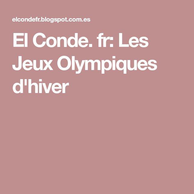 El Conde. fr: Les Jeux Olympiques d'hiver