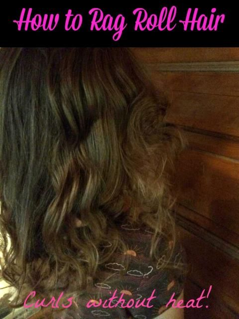 Everything Pretty: How to Rag Roll Hair - Curls Without Heat