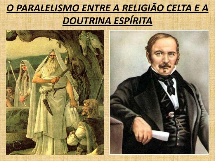 O Paralelismo entre a Religião Celta e a Doutrina Espirita by contatodoutrina2013 via slideshare
