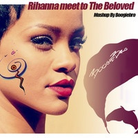 Rihanna Meet To The Beloved - MashUp By Boogiebro by Boogiebro on SoundCloud
